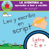 LETRA E -- LA AVENTURA de aprender a leer y escribir en SCRIPT!