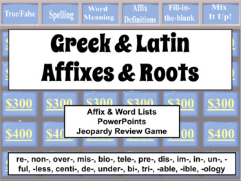 [LISTS 1-5] GREEK & LATIN AFFIXES & ROOTS: Lists, PowerPoints, & Review Game L4b