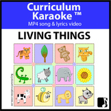 'LIVING THINGS' ~ MP4 Curriculum Karaoke™ READ, SING & LEA