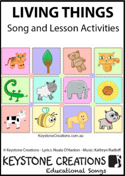'LIVING THINGS' ~ Curriculum Song & Lesson Materials