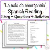 'La sala de emergencia' Spanish Emergency Reading w/ Questions & Activities!