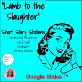 """Lamb to the Slaughter"" Short Story Literacy Stations CCSS"