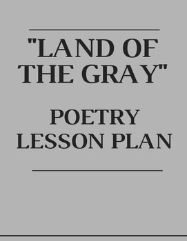 """""""Land of the Gray"""" Poetry Lesson Plan"""