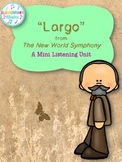 """Largo"" from The New World Symphony - A Mini Listening Unit"