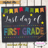 Last Day of School Sign  First Grade Sign