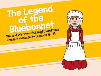 'Legend of the Bluebonnet' Wit and Wisdom PowerPoints (Module 2 Lessons 16-19)