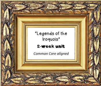 """""""Legends of the Iroquois""""- Native American folklore - 2 week printable unit"""