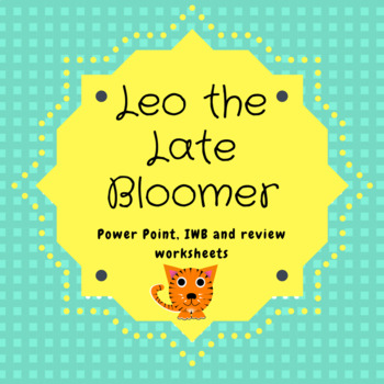 """Leo the Late Bloomer""  companion lesson, powerpoint and worksheet"