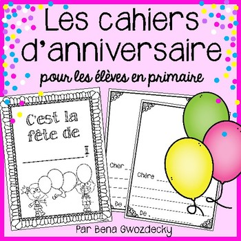 {Les cahiers d'anniversaire!} A Birthday activity for primary French immersion