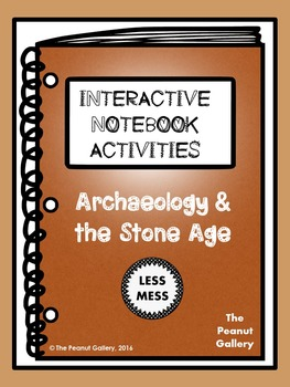 """""""Less Mess"""" Archaeology & the Stone Age Interactive Notebook Activities"""
