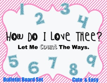 """Let Me Count The Ways I Love You"" Bulletin Board Set / Valentines Day / Numbers"