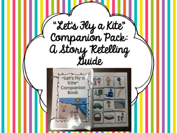 """""""Let's Fly a Kite"""" Companion Pack: A Story Retelling Guide"""