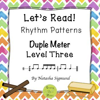 "DUPLE, LEVEL THREE: ""Let's Read!"" RHYTHM Patterns: 2/4"
