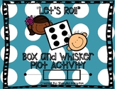 """""""Let's Roll"""" - Interpreting and Creating Box and Whisker P"""