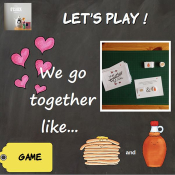 [Let's play !] We go together like...