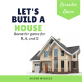 Let's Build a House {Recorder Game for B-A-G}