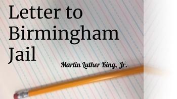 """Letter to Birmingham Jail"" Martin Luther King, Jr. Test"