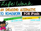 'Life' Work - An engaging alternative to homework (for iPads)