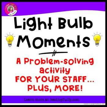"""Light Bulb Moments"" A Problem Solving Activity for Your Staff +More!"