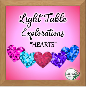 """Light Table Explorations-HEARTS"" by LilyVale Learning"