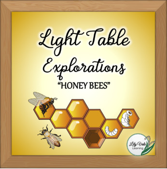 """**Light Table Explorations- """"HONEY BEES"""" by LilyVale Learning"""