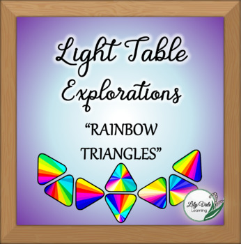 """Light Table Explorations- RAINBOW TRIANGLES"" by LilyVale Learning"