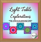 "**Light Table Explorations:""TIE-DYE KALEIDOSCOPE"" by LilyVale Learning"