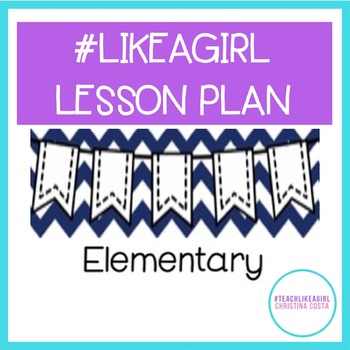 Like A Girl Elementary: What does it mean to throw #likeagirl?