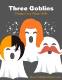 Three Goblins: Halloween Song for Beginner Piano Students