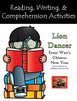 """Lion Dancer Ernie Wan's Chinese New Year"" Activities for Reading & Writing"