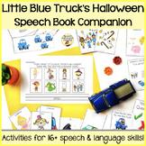 """""""Little Blue Truck's Halloween"""" Speech and Language Book C"""