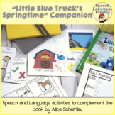 """Little Blue Truck's Springtime"" Speech and Language Book Companion"