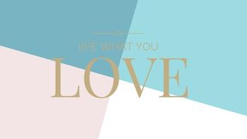 """Live what you love"" Desktop Art"