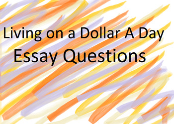 """Living on a Dollar a Day"" Essay Questions"