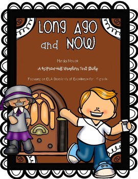 """Long Ago and Now"" A McGraw Hill Wonders Text Study"