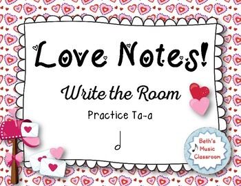 """""""Love Notes"""" - A Valentine's Day 'Write the Room' Activity - Ta-a"""