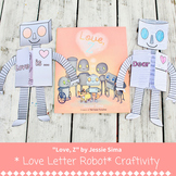 """Love, Z"" by Jessie Sima ~Robot Love Letter Craftivity Val"