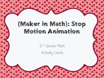 {MAKER in Math}: Stop Motion Animation in Math