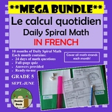 *MEGA BUNDLE* Le calcul quotidien – Daily Math Spiral Review in FRENCH FULL YEAR