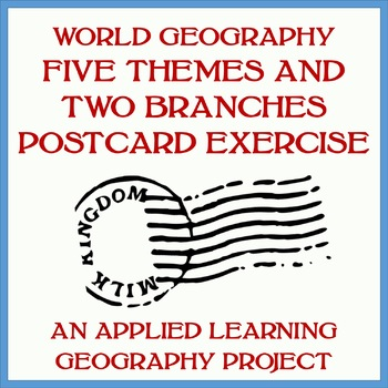 Two Branches and Five Themes of Geography (MR LIP) Postcards Exercise