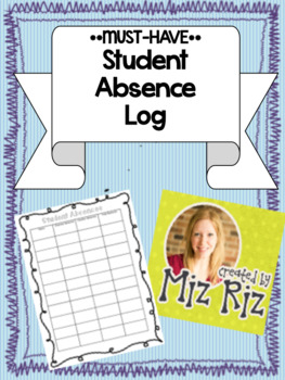 **MUST HAVE**  Student Absence Log!