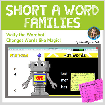 Wally the Wordbot Short A Word Families (Flipcharts & Printables)
