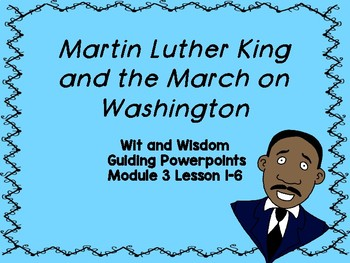 'March on Washington' Wit and Wisdom PowerPoints (Module 3 Lessons 1-6)