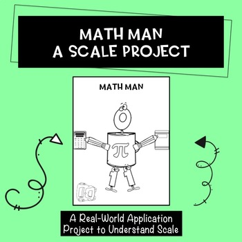 """""""Math Man"""": A Scale Project"""