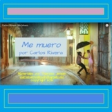 """""""Me muero"""" by Carlos Rivera: A song lesson for Spanish 1"""