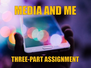 """""""Media and Me"""" Assignment"""