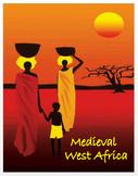 """Medieval West Africa"" -  An Overview + DBQ Assessment"
