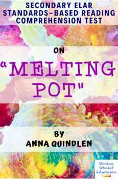 """Melting Pot"" Nonfiction Article by Anna Quindlen Multiple-Choice Reading Test"