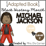 Michael Jackson - Black History Month Adapted Book [Level
