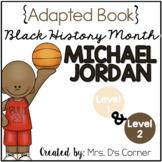 Michael Jordan - Black History Month Adapted Book [Level 1